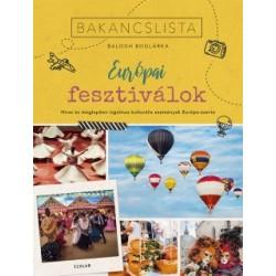 Balogh Boglárka: Bakancslista - Európai fesztiválok - Híres és meglepően izgalmas kulturális fesztiválok Európa-szerte