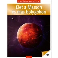 A történelem nagy rejtélyei 13. - Élet a Marson és más bolygókon
