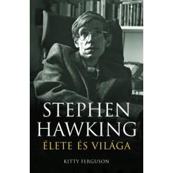 Kitty Ferguson: Stephen Hawking élete és világa