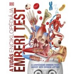 A tudás enciklopédiája - Emberi test - A lenyűgöző emberi test, ahogy még sosem láttad