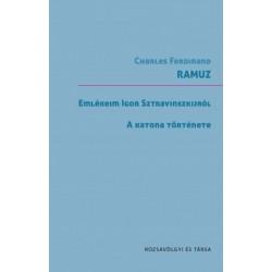 Charles-Ferdinand Ramuz: Emlékeim Sztravinszkijról / A katona története