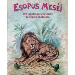 Esopus: Esopus meséi - 300 tanulságos állatmese az ifjúság okulására