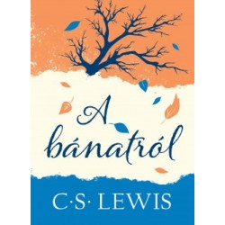 C. S. Lewis: A bánatról