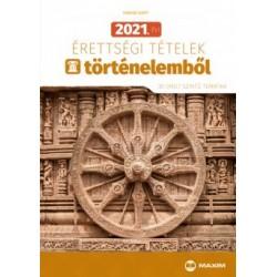 Farkas Judit: 2021. évi érettségi tételek történelemből - 30 emelt szintű tematika