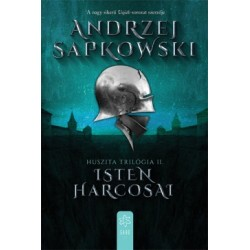 Andrzej Sapkowski: Isten harcosai - Huszita-trilógia II.