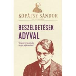 Kopátsy Sándor: Beszélgetések Adyval - Válogatott értekezések a magyar polgárosodásról
