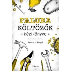 Ferencz Gergő: Falura költözők kézikönyve