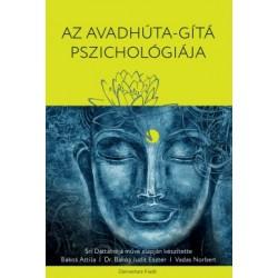 Bakos Judit Eszter Ph.D - Bakos Attila - Srí Dattatréja - Vadas Norbert: Az Avadhúta-Gítá Pszichológiája
