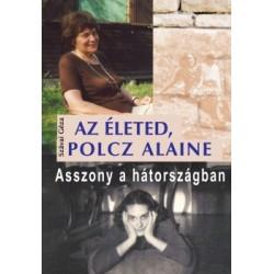 Szávai Géza: Az életed, Polcz Alaine - Asszony a hátországban