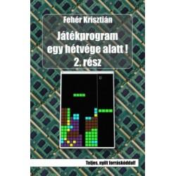 Fehér Krisztián: Játékprogram egy hétvége alatt! 2.rész