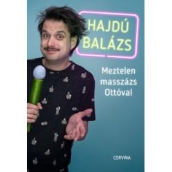Hajdú Balázs: Meztelen masszázs Ottóval