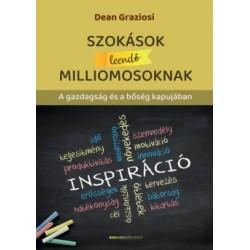 Dean Graziosi: Szokások leendő milliomosoknak - A gazdagság és a bőség kapujában