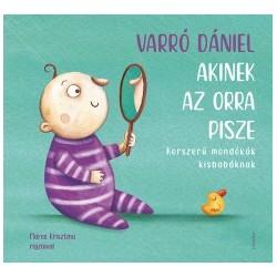Varró Dániel: Akinek az orra pisze - Korszerű mondókák kisbabáknak