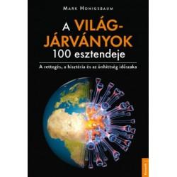 Mark Honigsbaum: A világjárványok 100 esztendeje