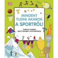 Mindent tudni akarok a sportról! - Tudásra szomjas sportrajongók enciklopédiája