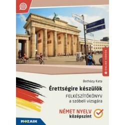 Botházy Kata: Érettségire készülök - Német nyelv - Felkészítőkönyv a szóbeli vizsgára - Középszint (MS-2379U)