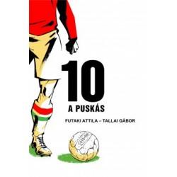 Futaki Attila - Tallai Gábor: 10 - A Puskás