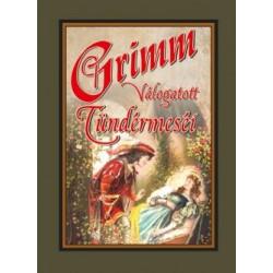 Grimm Testvérek: Grimm válogatott tündérmeséi