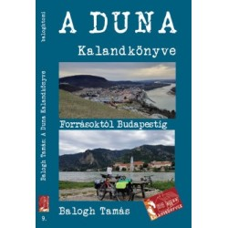 Balogh Tamás: A Duna kalandkönyve - Forrásoktól Budapestig