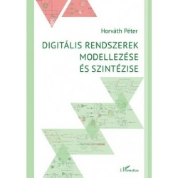 Horváth Péter: Digitális rendszerek modellezése és szintézise