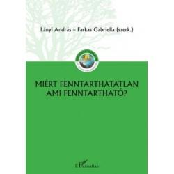 Lányi András - Farkas Gabriella: Miért fenntarthatatlan, ami fenntartható?