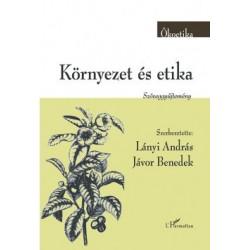 Jávor Benedek - Lányi András: Környezet és etika - Szöveggyűjtemény