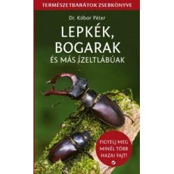 Dr. Kóbor Péter: Lepkék, bogarak és más ízeltlábúak - Természetbarátok zsebkönyve