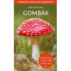 Bak-Csiha Sára: Gombák - Természetbarátok zsebkönyve
