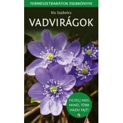 Kis Szabolcs: Vadvirágok - Természetbarátok zsebkönyve
