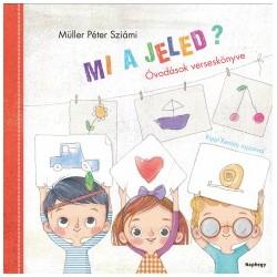 Müller Péter Sziámi: Mi a jeled? - Óvodások verseskönyve