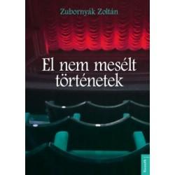 Zubornyák Zoltán: El nem mesélt történetek