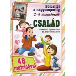 Bölcsitől a nagycsoportig 2-5 éveseknek - Család 48 db matricával - Felkészítő foglalkoztató az iskolaérettséghez
