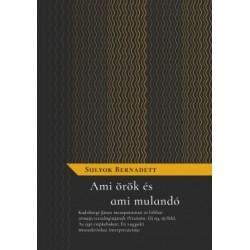 Sulyok Bernadett: Ami örök és ami mulandó