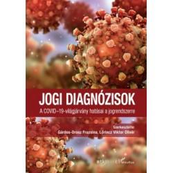 Gárdos-Orosz Fruzsina - Lőrincz Viktor Olivér: Jogi diagnózisok - A COVID-19-világjárvány hatásai a jogrendszerre