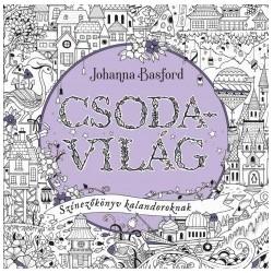 Johanna Basford: Csodavilág - Színezőkönyv kalandoroknak