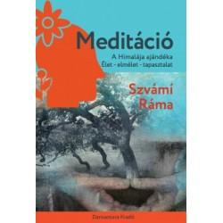 Szvámi Ráma: Meditáció - A Himalája ajándéka. Élet - elmélet - tapasztalat