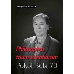 Karácsony András - Téglási András - Tóth J. Zoltán: Philosophus trium scientiarum - Pokol Béla 70
