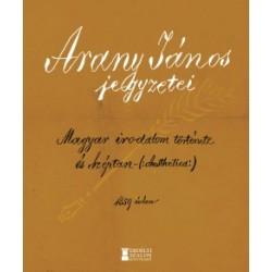 Bátori Sigray Pál: Arany János jegyzetei - A magyar irodalom története és Aesthetica 1859