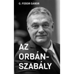 G. Fodor Gábor: Az Orbán-szabály