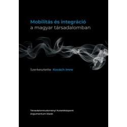 Kovách Imre: Mobilitás és integráció a magyar társadalomban