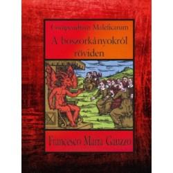 Francesco Maria Gauzzo: Compendium Maleficarum - A boszorkányokról röviden