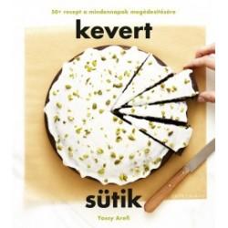 Yossy Arefi: Kevert sütik - 50+ recept a mindennapok megédesítésére