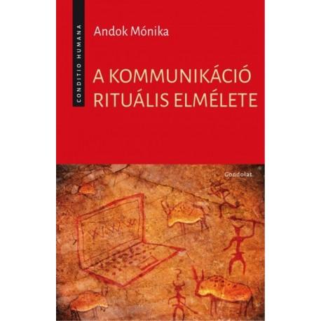 Andok Mónika: A kommunikáció rituális elmélete