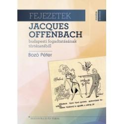 Bozó Péter: Fejezetek Jacques Offenbach budapesti fogadtatásának történetéből