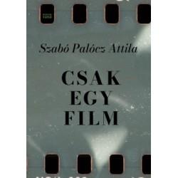 Szabó Palócz Attila: Csak egy film