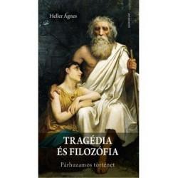 Heller Ágnes: Tragédia és filozófia - Párhuzamos történet