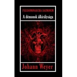 Johann Weyer,: Pseudomonarchia Daemonum - A démonok álkirálysága