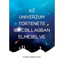 Florian Freistetter: Az univerzum története 100 csillagban elmesélve