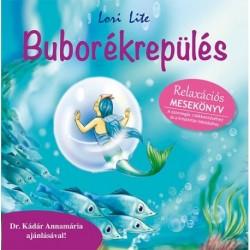 Lori Lite: Buborékrepülés - Relaxációs mesekönyv - Relaxációs mesekönyv