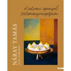 Náray Tamás: Viva Espana! - Kedvenc spanyol süteményreceptjeim